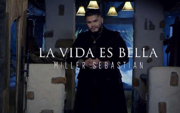 La Vida es Bella. La nueva canción de Miller Sebástian